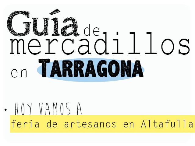 "Guía de mercadillos en Tgn. ""Feria artesanos Altafulla"""
