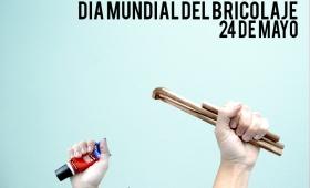 DÍA MUNDIAL DEL BRICOLAJE